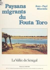 Jean-Paul Minvielle et  Office de la recherche scienti - Paysans migrants du Fouta Toro (vallée du Sénégal).