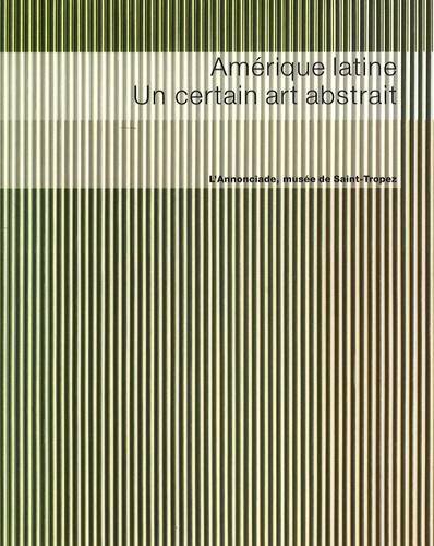 Jean-Paul Monery - Amérique latine - Une certain art abstrait ; L'Annonciade, musée de Saint-Tropez 22 mars - 23 juin 2008.