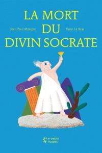 Histoiresdenlire.be La Mort du divin Socrate (d'après l'oeuvre de Platon) Image
