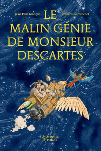 Jean-Paul Mongin - Le Malin Génie de Monsieur Descartes - (d'après les Méditations métaphysiques).