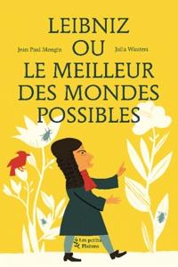 Jean-Paul Mongin - Le Meilleur des Mondes possibles - (d'après GW Leibniz).