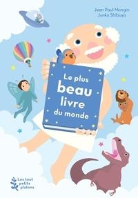 Jean-Paul Mongin et Junko Shibuya - Le plus beau livre du monde.