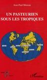 Jean-Paul Moreau - Un pasteurien sous les tropiques - (1963-2000).
