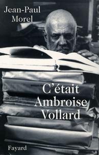 Jean-Paul Morel - C'était Ambroise Vollard.