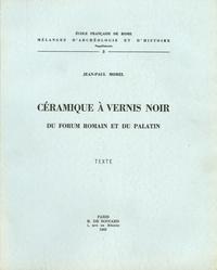 Jean-Paul Morel - Céramique à vernis noir du Forum romain et du Palatin en 2 volumes Texte et Planches.
