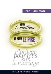 Jean-Paul Morel - Pour le meilleur et pour le pire - florilège pour tous sur le mariage.