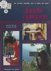 Jean-Paul Mouvier et Christiane Neuville - Jouets optiques - Des activités manuelles pour le temps des loisirs.