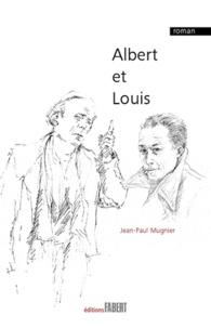 Jean-Paul Mugnier - Albert et Louis.