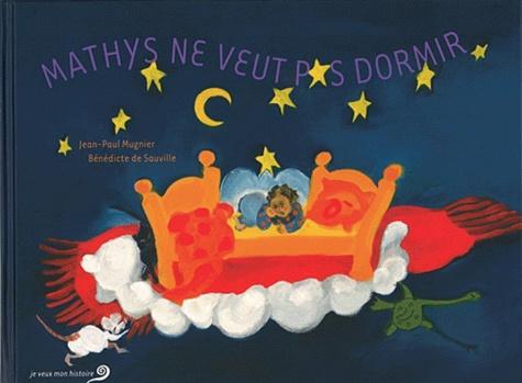Jean-Paul Mugnier et Bénédicte de Sauville - Mathys ne veut pas dormir.