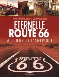 Jean-Paul Naddeo et Marie-Sophie Chabres - Eternelle route 66 - Au coeur de l'Amérique.