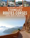Jean-Paul Naddeo et Marie-Sophie Chabres - Eternelles routes corses - Entre mer et montagne.