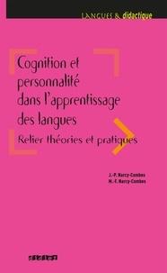 Jean-Paul Narcy-Combes et Marie-Françoise Narcy-Combes - Cognition et personnalité dans l'apprentissage des langues - Ebook.