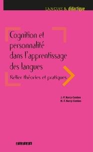 Jean-Paul Narcy-Combes et Marie-Françoise Narcy-Combes - Cognition et personnalité dans l'apprentissage des langues - Relier théories et pratiques.