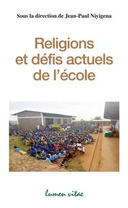 Jean-Paul Niyigena - Religions et défis actuels de l'école - Quelle pertinence du cours de religion ?.