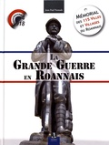 Jean-Paul Nomade - La Grande Guerre en Roannais - Mémorial des 115 villes et villages.