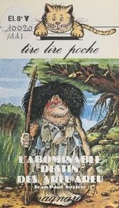 Jean-Paul Nozière et  Mérel - L'abominable destin des Areu-Areu.
