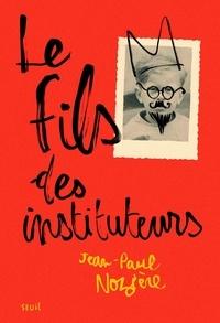 Jean-Paul Nozière - Le fils des instituteurs.