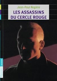 Jean-Paul Nozière - Les assassins du cercle rouge.