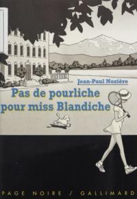 Jean-Paul Nozière - Pas de pourliche pour Miss Blandiche.