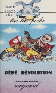 Jean-Paul Nozière et Christophe Besse - Pépé révolution.