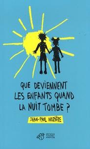 Jean-Paul Nozière - Que deviennent les enfants quand la nuit tombe ?.