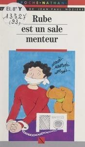 Jean-Paul Nozière et Gioia Fiammenghi - Rube est un sale menteur.