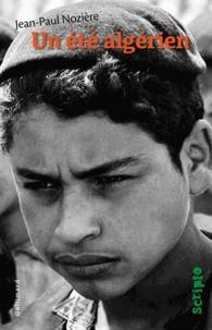 Jean-Paul Nozière - Un été algérien.