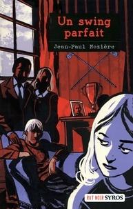 Jean-Paul Nozière - Un swing parfait.