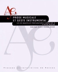 Prose musicale et geste instrumental - Les Six bagatelles pour quatuor à cordes op. 9 dAnton Webern.pdf