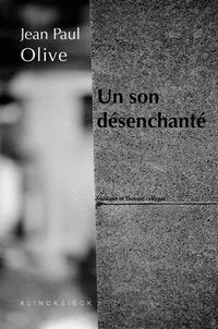 Jean-Paul Olive - Un son désenchanté - Musique et théorie critique.