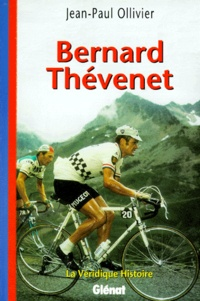 Jean-Paul Ollivier - Bernard Thévenet - La véridique histoire.