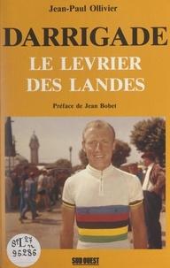 Jean-Paul Ollivier et Jean Bobet - Darrigade - Le lévrier des Landes.