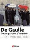 Jean-Paul Ollivier - De Gaulle, Douze garçons d'honneur.