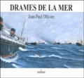 Jean-Paul Ollivier - Drames de la mer.
