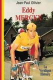 Jean-Paul Ollivier - Eddy Merckx.