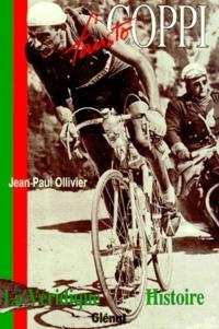 Jean-Paul Ollivier - Fausto Coppi - La véridique histoire.