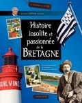 Jean-Paul Ollivier - Histoire passionnée et insolite de la Bretagne.