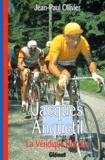 Jean-Paul Ollivier - Jacques Anquetil - La Véridique Histoire.