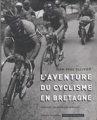 Jean-Paul Ollivier - L'aventure du cyclisme en Bretagne.