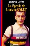 Jean-Paul Ollivier - La légende de Louison Bobet.