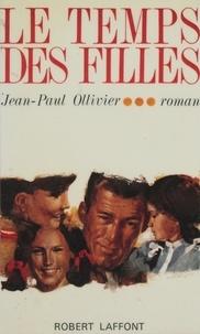 Jean-Paul Ollivier - Le temps des filles.