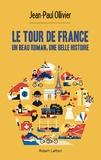 Jean-Paul Ollivier - Le tour de France - Un beau roman, une belle histoire.