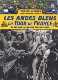 Jean-Paul Ollivier - Les anges bleus du Tour de France.