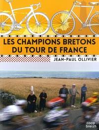 Jean-Paul Ollivier - Les champions bretons du Tour de France.