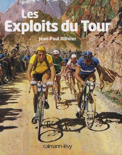 Jean-Paul Ollivier - Les Exploits du Tour.