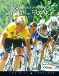 Jean-Paul Ollivier - Les grands champions du Tour de France.