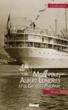 Jean-Paul Ollivier - Mon père, Albert Londres et le Georges Philippar.