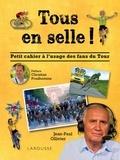 Jean-Paul Ollivier - Tous en selle ! - Petit cahier à l'usage des fans du Tour de France.