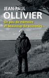 Jean-Paul Ollivier - Un peu de mémoire, beucoup de souvenirs.