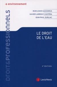 Jean-Paul Ourliac et Xavier Larrouy-Castéra - Le droit de l'eau.
